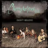 Cherryholmes III - Don't Believe