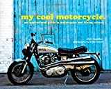 img - for My Cool Motorcycle: An Inspirational Guide to Motorcycles and Biking Culture book / textbook / text book