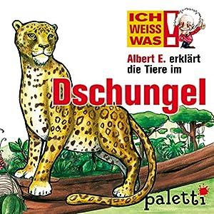 Albert E. erklärt die Tiere im Dschungel (Ich weiß was) Hörbuch