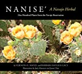 img - for Nanise', A Navajo Herbal: One Hundred Plants from the Navajo Reservation by Vernon O. Mayes (2012-09-30) book / textbook / text book