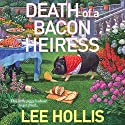 Death of a Bacon Heiress: A Hayley Powell Mystery Audiobook by Lee Hollis Narrated by Tara Ochs