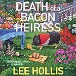 Death of a Bacon Heiress: A Hayley Powell Mystery   Lee Hollis