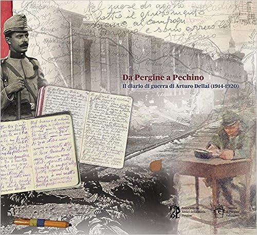 Da Pergine a Pechino. Il diario di guerra di Arturo Dellai (1914-1920)