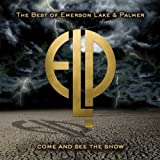 Come & See the Show: Best of Emerson Lake Palmer by Emerson Lake & Palmer [Music CD]