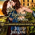 Wicked Highland Wishes: Highlander Vows: Entangled Hearts, Book 2 Audiobook by Julie Johnstone Narrated by Tim Campbell