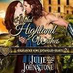 Wicked Highland Wishes: Highlander Vows: Entangled Hearts, Book 2 | Julie Johnstone