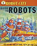 img - for Robot City: Guide to Robots (Robot City Adventures) book / textbook / text book