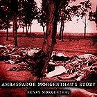 Ambassador Morgenthau's Story Hörbuch von Henry Morgenthau Gesprochen von: Jack Chekijian