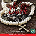 The Edge of Dark Audiobook by Pamela Hartshorne Narrated by Christine Mackie