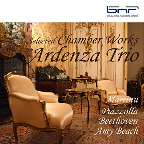 Ardenza Trio-Martinu  Piazzolla  Beethoven  Amy Beach Selected Chamber Works-WEB-2016-EL8 Download