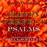 Eleven Perfect Psalms | Wale Owoeye