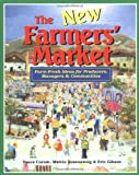 img - for The New Farmers' Market: Farm-Fresh Ideas for Producers Managers & Communities book / textbook / text book