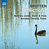 Britten: Reflections [Matthew Jones, Annabel Thwaite] [Naxos: 8573136]