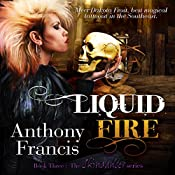 Liquid Fire: The Skindancer Series, Book 3 | Anthony Francis