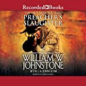 Preacher's Slaughter (       UNABRIDGED) by William W. Johnstone, J. A. Johnstone Narrated by George Guidall