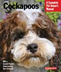 Cockapoos (Complete Pet Owner's Manua...