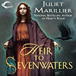 Heir to Sevenwaters: Sevenwaters, Book 4 (       UNABRIDGED) by Juliet Marillier Narrated by Rosalyn Landor