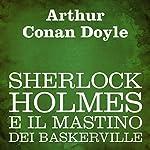 Sherlock Holmes e il mastino dei Baskerville [The Hound of the Baskervilles]   Arthur Conan Doyle