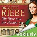 Die Hexe und der Herzog Hörbuch von Brigitte Riebe Gesprochen von: Cathlen Gawlich