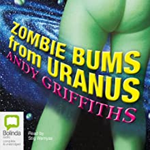 Zombie Bums from Uranus Audiobook by Andy Griffiths Narrated by Stig Wemyss
