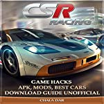 Csr Racing: Game Hacks, Apk, Mods, Best Cars, Download Guide Unofficial | Chala Dar