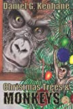 Christmas Trees & Monkeys (Necon Contemporary Horror)