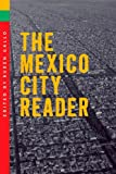 img - for The Mexico City Reader (The Americas Series) book / textbook / text book