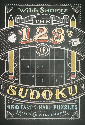 Will Shortz Presents The 1, 2, 3s of Sudoku: 200 Easy to Hard Puzzles