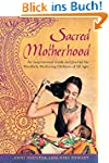 Sacred Motherhood: An Inspirational G...