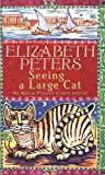 Seeing a Large Cat (Amelia Peabody Murder Mystery)