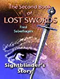 The Second Book Of Lost Swords : Sightblinder's Story (Saberhagen's Lost Swords 2)