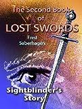 The Second Book Of Lost Swords : Sightblinder's Story (Saberhagen's Lost Swords 2)