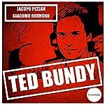 Ted Bundy | Jacopo Pezzan,Giacomo Brunoro