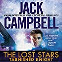 Tarnished Knight: The Lost Stars, Book 1 Hörbuch von Jack Campbell Gesprochen von: Marc Vietor