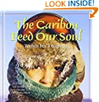 The Caribou Feed Our Soul: ��tth�n be...