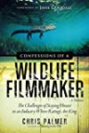 Confessions of a Wildlife Filmmaker:...