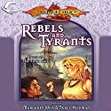 Rebels and Tyrants: Tales of the Fifth Age (       UNABRIDGED) by Margaret Weis (editor), Tracy Hickman (editor) Narrated by Alan Marriott