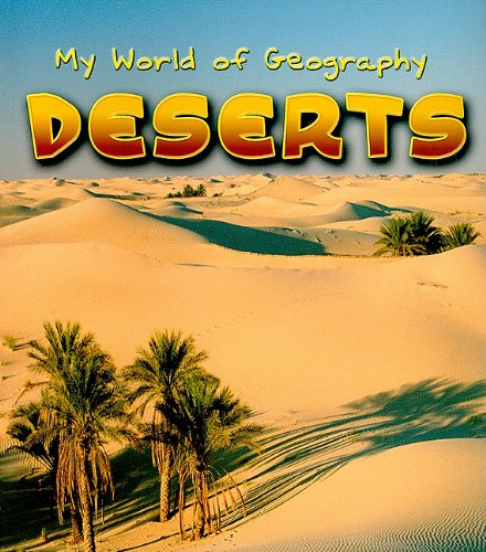 Deserts: 1 (My World of Geography)