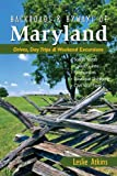 Backroads and Byways of Maryland: Drives Day Trips And Weekend Excursions