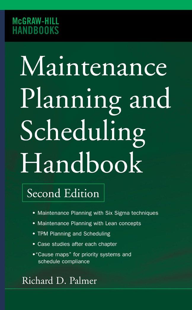 Maintenance Planning and Scheduling Handbook (McGraw-Hill ...