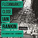 Fleshmarket Close Audiobook by Ian Rankin Narrated by James Macpherson
