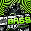 Addicted To Bass 2010 [Explicit]