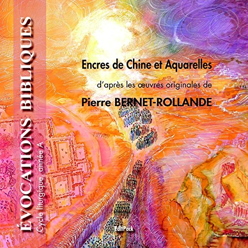 Evocations Bibliques, Encres de Chine et aquarelles de Pierre Bernet-Rollande