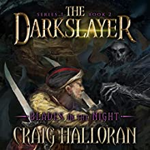 The Darkslayer, Book 2: Blades in the Night Audiobook by Craig Halloran Narrated by Lee Alan