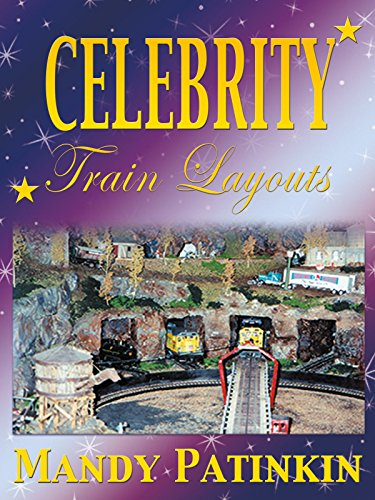Celebrity Train Layouts: Mandy Patinkin