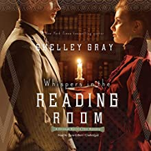 Whispers in the Reading Room: A Chicago World's Fair Mystery (       UNABRIDGED) by Shelley Gray Narrated by Tavia Gilbert