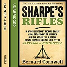 Sharpe's Rifles: The French Invasion of Galicia, January 1809: The Sharpe Series, Book 6 Audiobook by Bernard Cornwell Narrated by Rupert Farley
