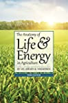 The Anatomy of Life & Energy in Agric...