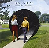 All Our Favourite Stories Dog Is Dead