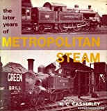 img - for The later years of Metropolitan steam book / textbook / text book